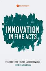 Innovation in Five Acts af Caridad Svich