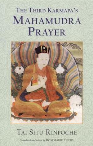 The Third Karmapa's Mahamudra Prayer af Tai Situ Rinpoche, Tai Situ