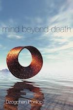 Mind Beyond Death af Dzogchen Ponlop