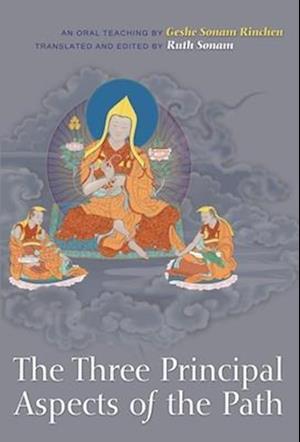 The Three Principal Aspects of the Path af Geshe Sonam Rinchen