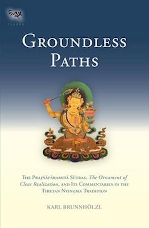 Groundless Paths af Karl Brunnholzl