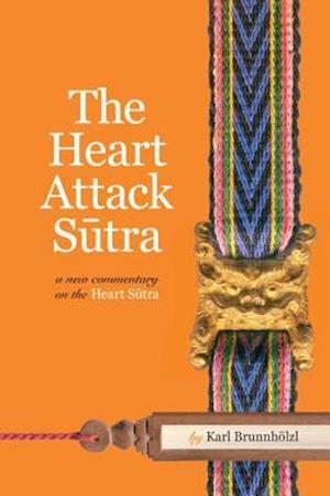 The Heart Attack Sutra af Karl Brunnholzl