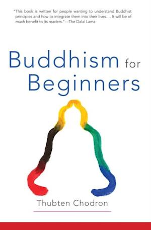 Buddhism for Beginners af Thubten Chodron