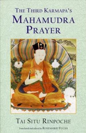 Third Karmapa's Mahamudra Prayer af Tai Situ