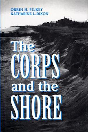 The Corps and the Shore af Orrin H. Pilkey