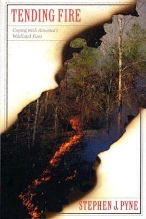 Tending Fire af Stephen J. Pyne