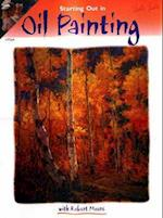 Starting Out in Oil Painting af Robert Moore