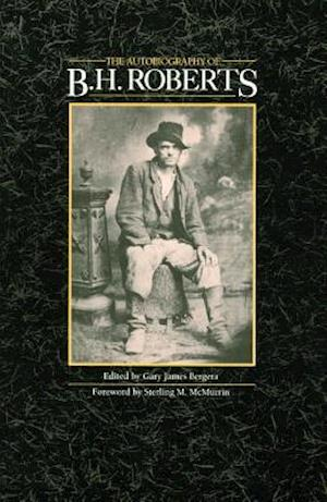 The Autobiography of B. H. Roberts af Brigham H. Roberts