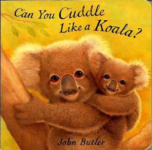 Can You Cuddle Like a Koala? af Jack Butler, John Butler