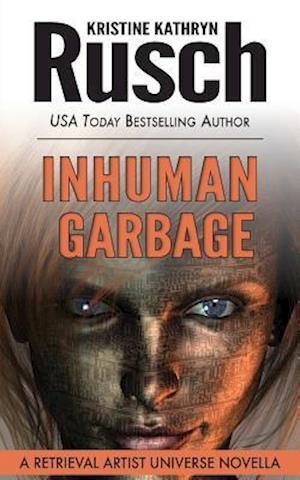 Bog, paperback Inhuman Garbage af Kristine Kathryn Rusch