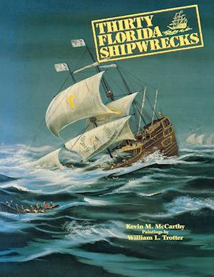 Thirty Florida Shipwrecks af William L. Trotter, Kevin M. McCarthy