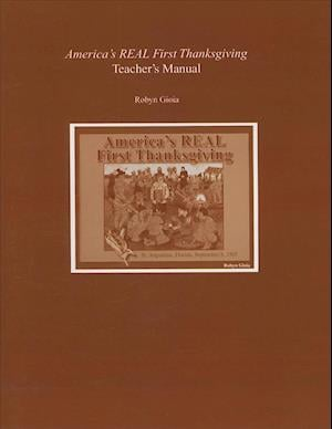 America's Real First Thanksgiving Teacher's Manual af Robyn Gioia
