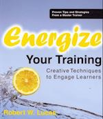 Energize Your Training af Robert W. Lucas