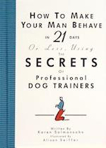 How to Make Your Man Behave in 21 Days or Less af Karen Salmansohn, Alison Seiffer
