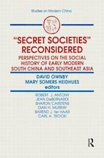 Secret Societies Reconsidered: Perspectives on the Social History of Early Modern South China and Southeast Asia af David Ownby