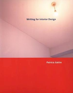 Writing For Interior Design af Patricia Eakins