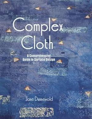 Complex Cloth af Jane Dunnewold