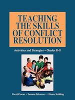 Teaching the Skills of Conflict Resolution af David Cowan, Dianne Schilling, Susanna Palomares