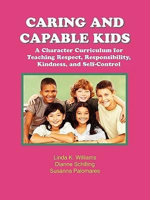 Caring and Capable Kids af Linda K. Williams, Susanna Palomares, Dianne Schilling