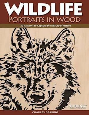 Wildlife Portraits in Wood af Charles Dearing