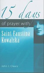 15 Days of Prayer with Saint Faustina Kowalska af John J. Cleary