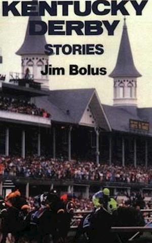 Kentucky Derby Stories af Jim Bolus