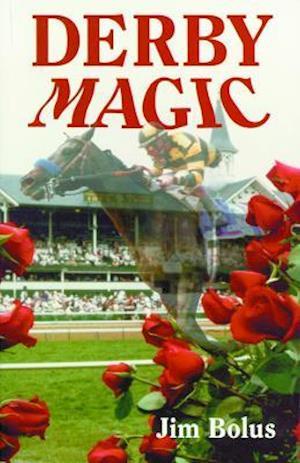 Derby Magic af Jim Bolus