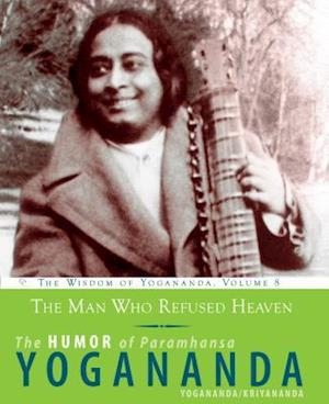 Bog, paperback The Man Who Refused Heaven af Swami Kriyananda, Paramhansa Yogananda