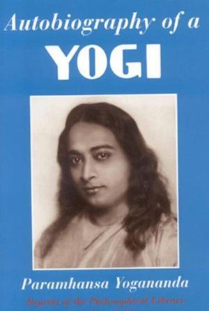 Autobiography of a Yogi af Paramhansa Yogananda