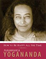 How to Be Happy All the Time af Paramhansa Yogananda