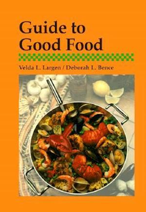 Guide to Good Food af Deborah L. Bence