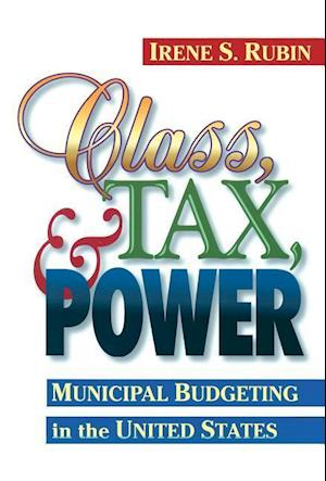 Class, Tax, and Power af Irene S. Rubin