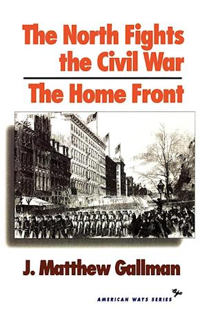 The North Fights the Civil War af J. Matthew Gallman