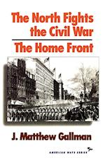 The North Fights the Civil War af J. Matthew Gallman