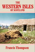The Western Isles of Scotland af Francis Thompson