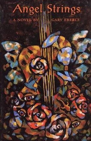 Angel Strings af Gary Eberle, Anne Finger