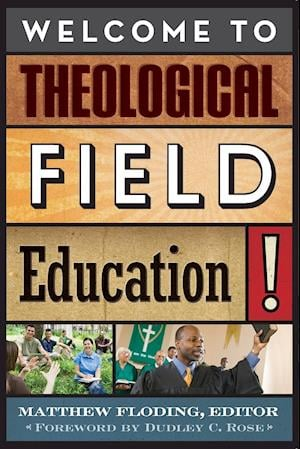 Welcome to Theological Field Education! af Matthew Floding