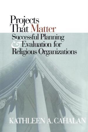 Projects That Matter af Kathleen A. Cahalan