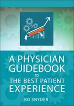 A Physician Guidebook to the Best Patient Experience (A C H E Management Series)