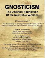 Gnosticism the Doctrinal Foundation of the New Bible Versions af D. a. Waite