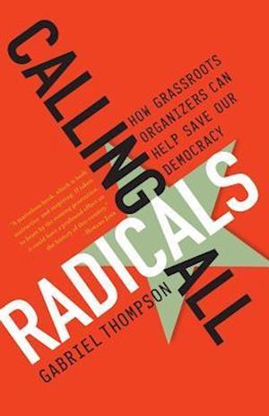 Calling All Radicals af Gabriel Thompson