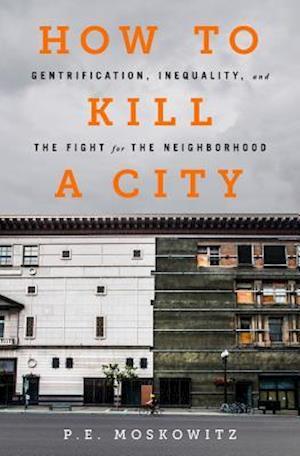 Bog, hardback How to Kill a City af Peter Moskowitz