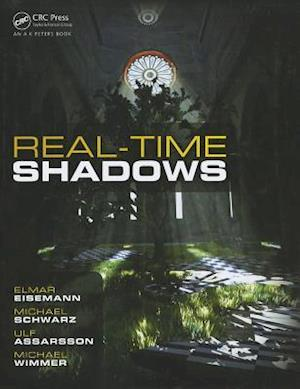 Real-Time Shadows af Michael Schwartz, Ulf Assarsson, Michael Wimmer