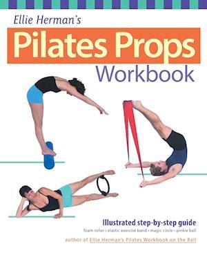 Ellie Herman's Pilates Props Workbook af Ellie Herman, Robert Holmes