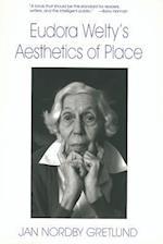 Eudora Welty's Aesthetics of Place af Jan Nordby Gretlund
