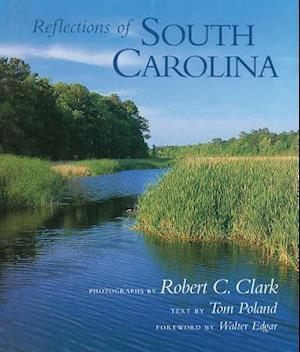 Reflections of South Carolina af Tom Poland, Robert C. Clark