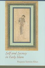 Self and Secrecy in Early Islam af Ruqayya Yasmine Khan