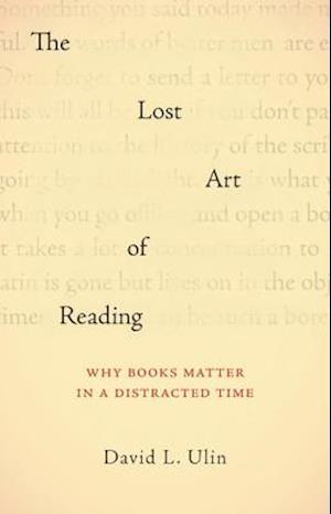 The Lost Art of Reading af David L. Ulin