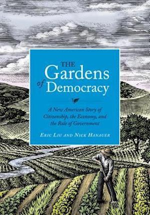 The Gardens of Democracy af Eric Liu