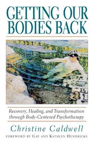Getting Our Bodies Back af Christine Caldwell